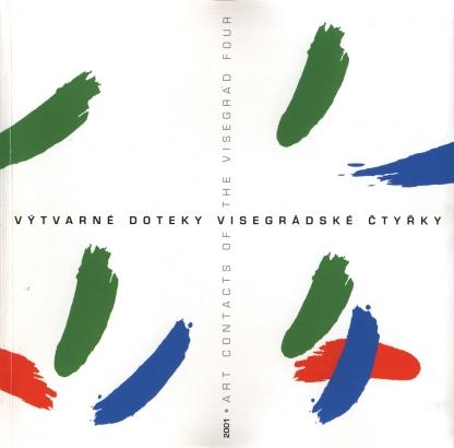 Výtvarné doteky visegrádské čtyřky / Art contacts of the Visegrad four