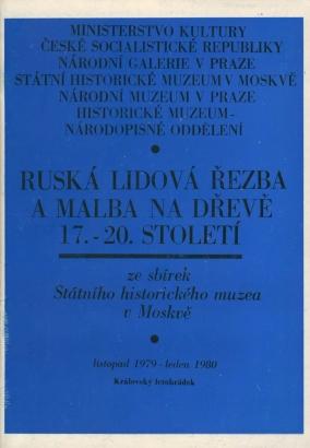 Ruská lidová řezba a malba na dřevě 17. - 20. století ze sbírek Státního historického muzea v Moskvě