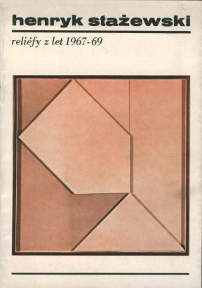 Henryk Stażewski: Reliéfy z let 1967-69