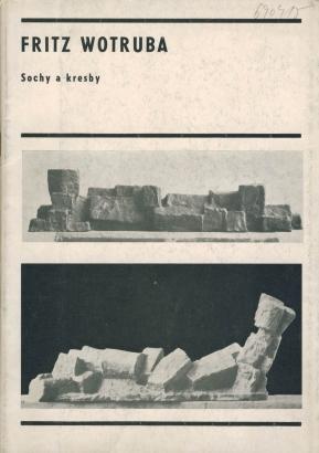 Fritz Wotruba: Sochy a kresby