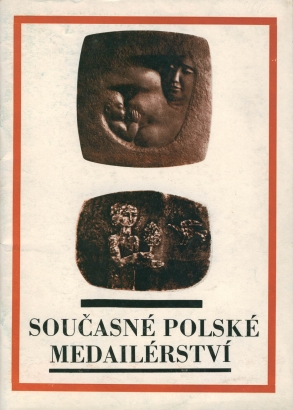 Současné polské medailérství ze sbírek Muzea medailérského umění ve Vratislavi