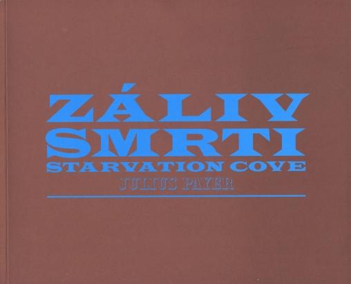 Julius Payer: Záliv smrti / Starvation cove
