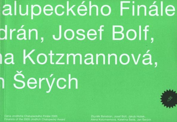 Cena Jindřicha Chalupeckého - Finále 2005 / Jindřich Chalupecký Award - Final 2005