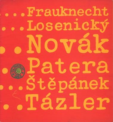 Frauknecht, Losenický, Novák, Patera, Štěpánek, Tázler
