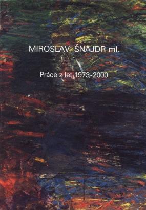Miroslav Šnajdr ml.: Práce z let 1973 - 2000
