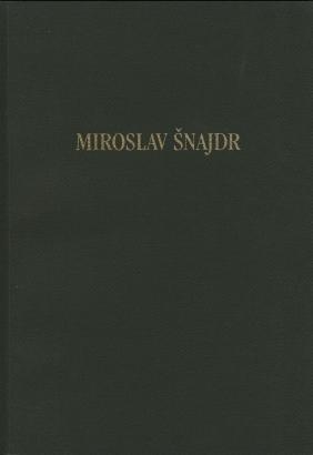 Miroslav Šnajdr st.: Výběr z tvorby 1962-1998