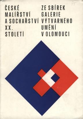 České malířství a sochařství XX. století ze sbírek Galerie výtvarného umění v Olomouci