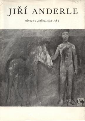 Jiří Anderle: Obrazy a grafika 1962-1984