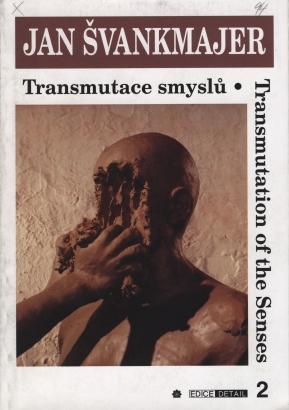 Jan Švankmajer: Transmutace smyslů / Transmutation of the Senses