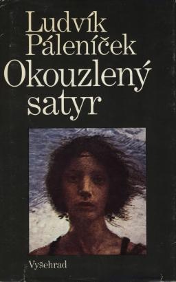 Páleníček, Ludvík  - Okouzlený satyr