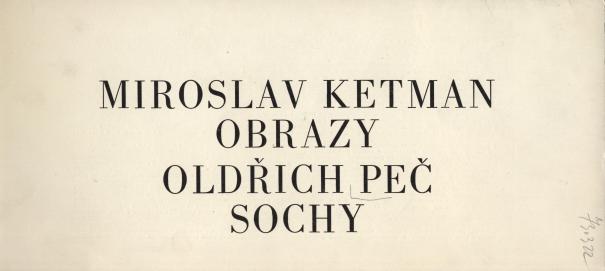 Miroslav Ketman: Obrazy, Oldřich Peč: Sochy