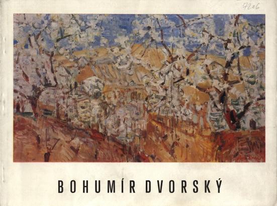 Bohumír Dvorský: Výběr z díla 1930 - 1972