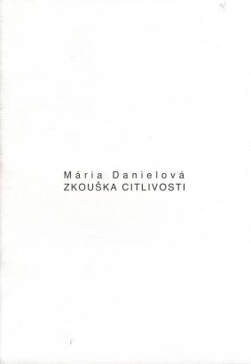 Mária Danielová: Zkouška citlivosti