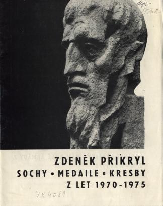 Zdeněk Přikryl: Sochy, medaile, kresby z let 1970 - 1975