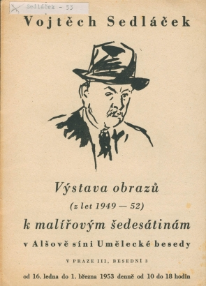 Vojtěch Sedláček: Výstava obrazů (z let 1949 - 52) k malířovým šedesátinám