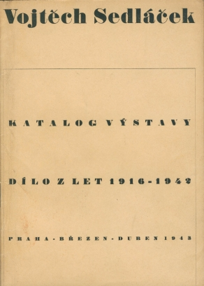 Vojtěch Sedláček: Dílo z let 1916 - 1942