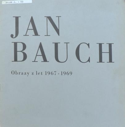 Jan Bauch: Obrazy z let 1967 - 1969