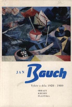 Jan Bauch: Výběr z díla 1928-1980