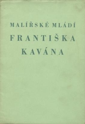 Malířské mládí Františka Kavána