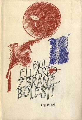 Éluard, Paul - Zbraně bolesti
