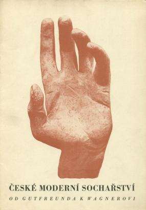 České moderní sochařství od Gutfreunda k Wagnerovi