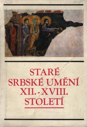 Staré srbské umění XII.-XVIII. století ze sbírek Národního muzea v Bělehradě
