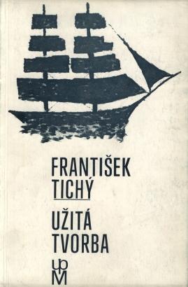 František Tichý: Užitá tvorba