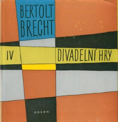 Brecht, Bertolt - Divadelní hry 4