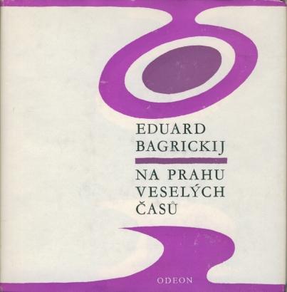 Bagrickij, Eduard - Na prahu veselých časů
