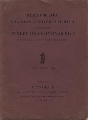 Seznam děl výstavy životního díla profesora Josefa Drahoňovského sochaře a glyptika českého