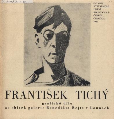 František Tichý: Grafické dílo ze sbírek galerie Benedikta Rejta v Lounech