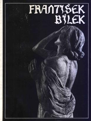 František Bílek: Výbor z díla
