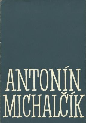 Obrazy a kresby Antonína Michalčíka
