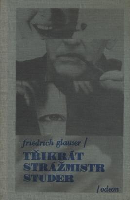 Glauser, Friedrich - 3x strážmistr Studer