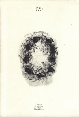 Radek Brož: Obrazy, monotypy, objekty
