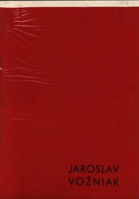 Jaroslav Vožniak: Obrazy, kresby, objekty z let 1958 - 64
