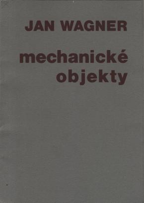 Jan Wagner: Mechanické objekty