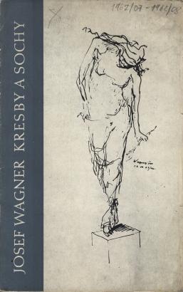 Josef Wagner: Kresby a sochy