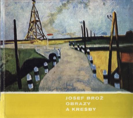 Josef Brož: Obrazy a kresby