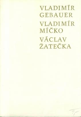 Vladimír Gebauer, Vladimír Míčko, Václav Žatečka