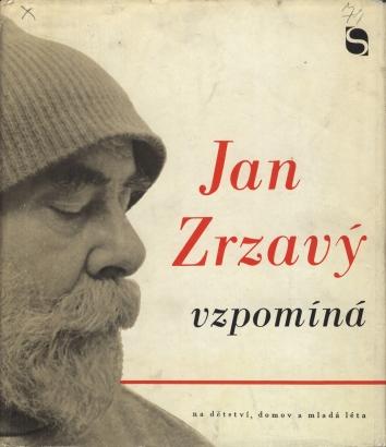 Zrzavý, Jan - Jan Zrzavý vzpomíná na dětství, domov a mladá léta