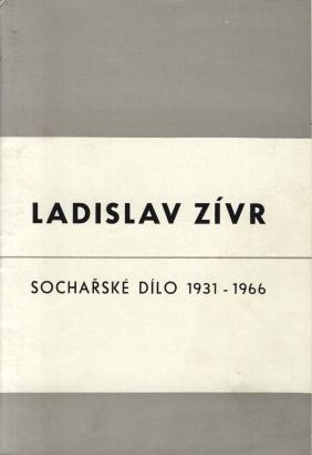 Ladislav Zívr: Sochařské dílo 1931-1966