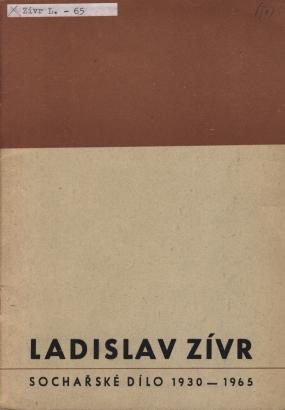 Ladislav Zívr: Sochařské dílo 1930-1965