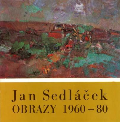 Jan Sedláček: Obrazy 1960 - 80