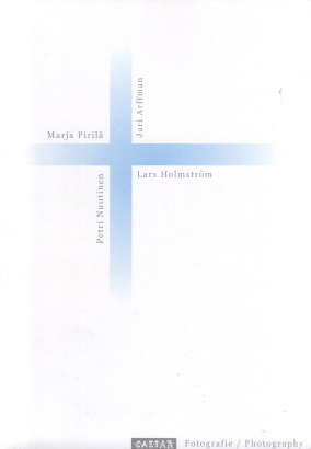 Jari Arffman, Lars Holmström, Petri Nuutinen, Marja Pirilä: Fotografie / Photography