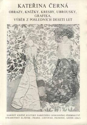 Kateřina Černá: Obrazy, knížky, kresby, ubrousky, grafika, výběr z posledních deseti let