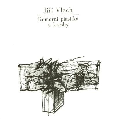 Jiří Vlach: Komorní plastika a kresby