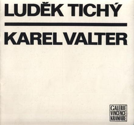 Luděk Tichý, Karel Valter