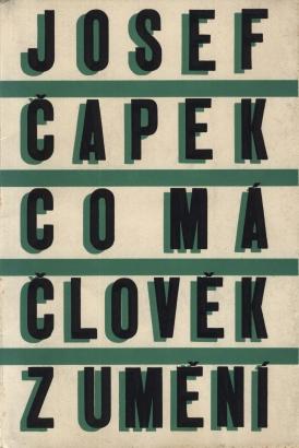 Čapek, Josef - Co má člověk z umění a jiné úvahy o umění z let 1911 - 1937