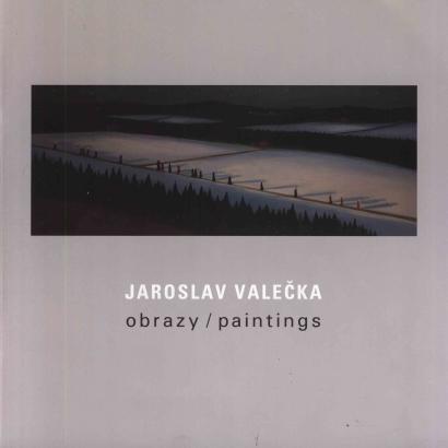 Jaroslav Valečka: Obrazy / Paintings